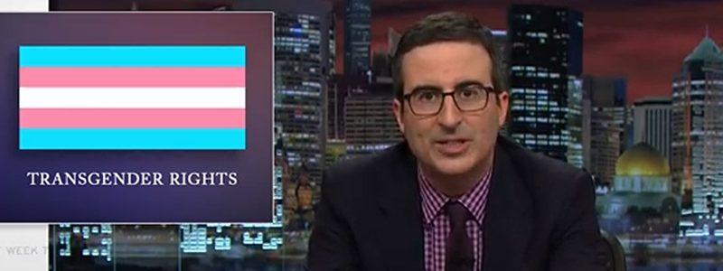 John Oliver Speaks the Truth on Transgender Rights